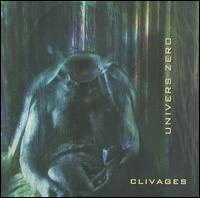 Clivages - Univers Zero