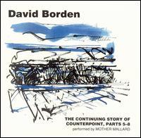 David Borden: The Continuing Story of Counterpoint, Parts 5-8 - David Borden & Mother Mallard