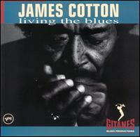 Living the Blues - James Cotton
