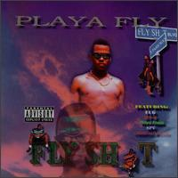 Fly Shit - Playa Fly