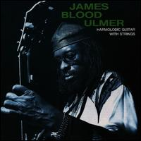 Harmolodic Guitar with Strings - James Blood Ulmer