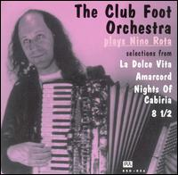 Plays Nino Rota: Selections From la Dolce Vita - Club Foot Orchestra