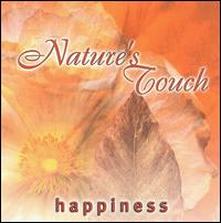 Nature's Touch: Happiness - Nature's Touch