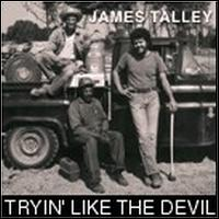 Tryin' Like the Devil - James Talley