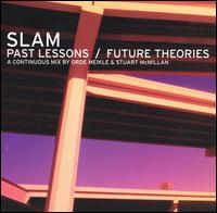 Past Lessons/Future Theories - Slam