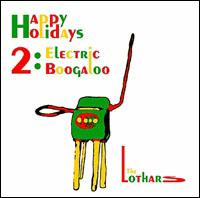 Happy Holidays 2: Electric Boogaloo - The Lothars